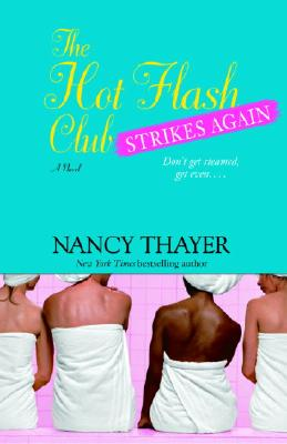 The Hot Flash Club Strikes Again By Thayer, Nancy